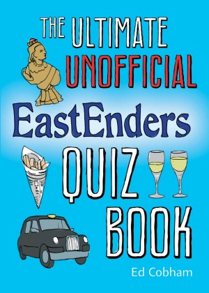 The Ultimate Unofficial Eastenders Quiz Book by Ed Cobham from Vearsa in General Novel category