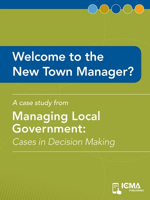 Welcome to the New Town Manager? by James  M.  Banovetz from Vearsa in Finance & Investments category