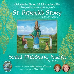 St Patrick's Story for Children/Scéal Phádraig Naofa do Pháistí by Gabrielle Bean Uí Dhomhnaill from Vearsa in Teen Novel category