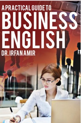 A Practical Guide to Business English by Irfan Amir from Vearsa in Finance & Investments category