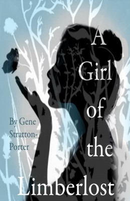 A Girl of the Limberlost by Gene Stratton-Porter from Vearsa in Romance category