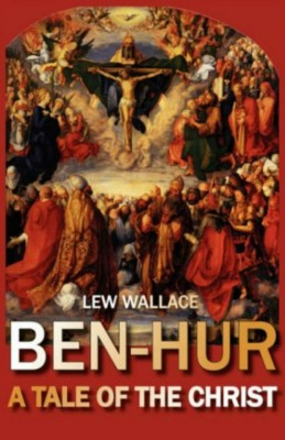 Ben-Hur: A Tale of the Christ by Lew Wallace from Vearsa in Religion category