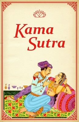 The Kama Sutra by Vatsayayana Vatsayayana from Vearsa in General Novel category