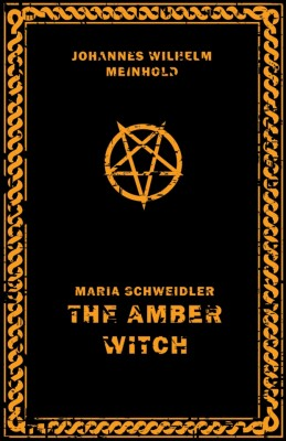 The Amber Witch by Wilhelm Meinhold from Vearsa in General Novel category
