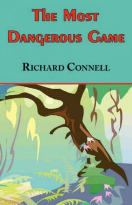 The Most Dangerous Game by Richard Connell from Vearsa in General Novel category
