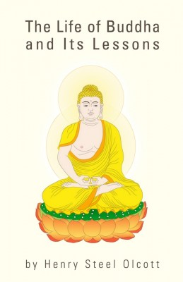 The Life of Buddha and Its Lessons by H.S. Olcott from Vearsa in General Novel category