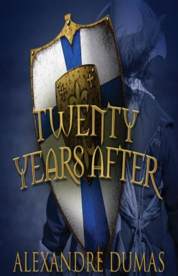Twenty Years After by Alexandre Dumas from Vearsa in Romance category