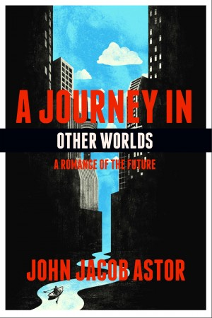 A Journey in Other Worlds: A Romance of the Future by John Jacob Astor from Vearsa in General Novel category