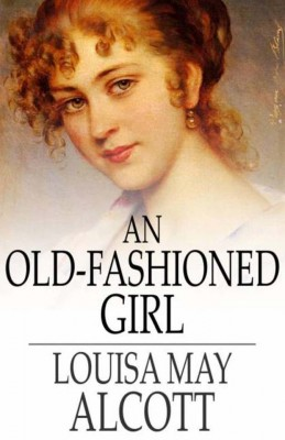 An Old-Fashioned Girl by Louisa May Alcott from Vearsa in General Novel category