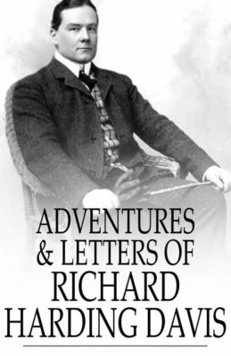 Adventures & Letters of Richard Harding Davis by Richard Harding Davis from Vearsa in Autobiography & Biography category