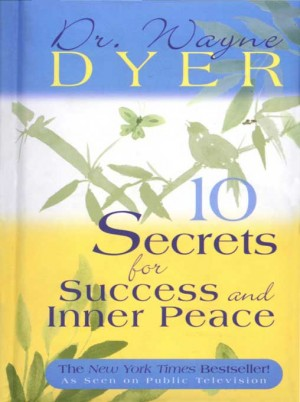 10 Secrets for Success and Inner Peace by Wayne Dyer from Vearsa in Lifestyle category