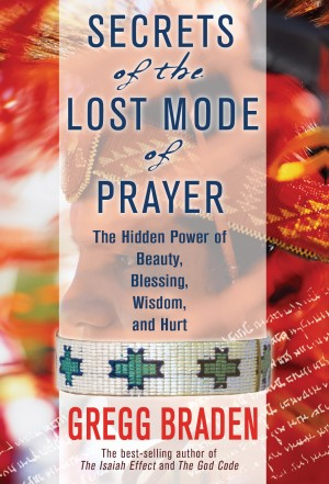 Secrets of the Lost Mode of Prayer by Gregg Braden from Vearsa in General Novel category