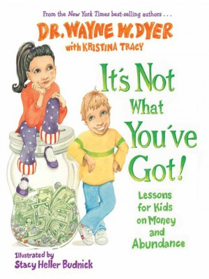 It's Not What You've Got by Wayne W. Dyer from Vearsa in Teen Novel category