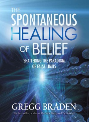 The Spontaneous Healing of Belief by Gregg Braden from Vearsa in Religion category