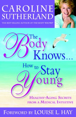 The Body Knows...How to Stay Young by Caroline Sutherland from Vearsa in Family & Health category