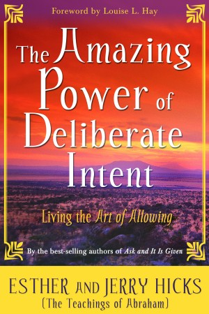 The Amazing Power of Deliberate Intent by Jerry Hicks from Vearsa in Religion category