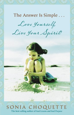 The Answer Is Simple...Love Yourself, Live Your Spirit! by Sonia Choquette from Vearsa in Religion category