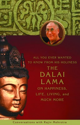 All You Ever Wanted to Know From His Holiness the Dalai Lama on Happiness, Life, Living, and Much More by Rajiv Mehrotra from  in  category