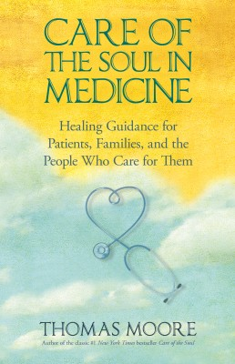 Care of the Soul In Medicine by Thomas Moore from Vearsa in Religion category