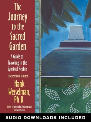 The Journey to the Sacred Garden by Hank Wesselman from  in  category
