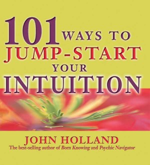 101 Ways to Jump Start Your Intuition by John Holland from Vearsa in Religion category