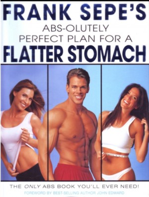 Frank Sepe's Abs-Olutely Perfect Plan for A Flatter Stomach by Frank Sepe from Vearsa in Family & Health category