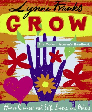 Grow - The Modern Woman's Handbook by Franks, Lynne from Vearsa in Lifestyle category