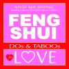 Feng Shui Do's and Taboos for Love by Angi Ma Wong from  in  category