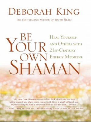 Be Your Own Shaman by Deborah King from Vearsa in Family & Health category