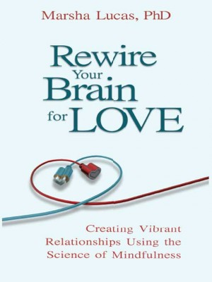 Rewire Your Brain for Love by Marsha Lucas from Vearsa in Lifestyle category