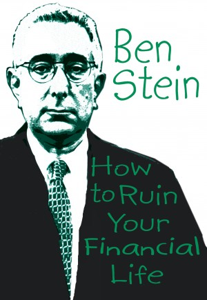 How to Ruin Your Financial Life by Ben Stein from Vearsa in Finance & Investments category