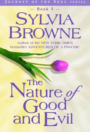 The Nature of Good and Evil by Sylvia Browne from  in  category