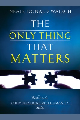 The Only Thing That Matters by Neale Donald Walsch from Vearsa in Lifestyle category