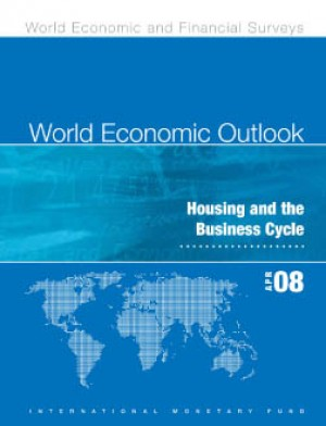 World Economic Outlook, April 2008: Housing and the Business Cycle by International Monetary Fund from Vearsa in Finance & Investments category