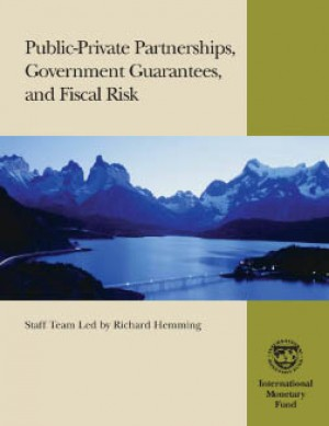 Public-Private Partnerships, Government Guarantees, and Fiscal Risk by M. Cangiano from Vearsa in Finance & Investments category