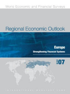 Regional Economic Outlook, November 2007: Europe - Strengthening Financial Systems by International Monetary Fund from Vearsa in Finance & Investments category