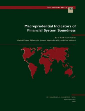 Macroprudential Indicators of Financial System Soundness by Paul Hilbers from Vearsa in Finance & Investments category