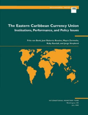 The Eastern Caribbean Currency Union: Institutions, Performance, and Policy Issues by Ruby Randall from Vearsa in Finance & Investments category