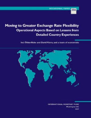 Moving to Greater Exchange Rate Flexibility: Operational Aspects Based on Lessons from Detailed Country Experiences by Inci Ötker from Vearsa in Finance & Investments category