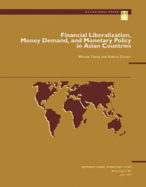Financial Liberalization, Money Demand, and Monetary Policy in Asian Countries by Robert Corker from Vearsa in Finance & Investments category