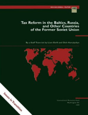 Tax Reform in the Baltics, Russia, and Other Countries of the Former Soviet Union by Liam Ebrill from Vearsa in Finance & Investments category