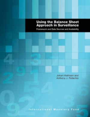 Using the Balance Sheet Approach in Surveillance: Framework and Data Sources and Availability by Johan Mathisen from Vearsa in Finance & Investments category