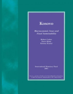 Kosovo: Macroeconomic Issues and Fiscal Sustainability by Robert Corker from Vearsa in Finance & Investments category