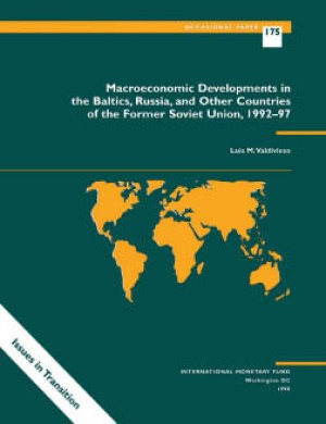 Macroeconomic Developments in the Baltics, Russia, and Other Countries of the Former Soviet Union, 1992-97 by Luis Valdivieso from Vearsa in Finance & Investments category