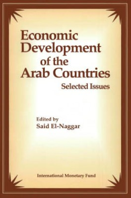 Economic Development of the Arab Countries: Selected Issues by Saíd El-Naggar from Vearsa in Finance & Investments category