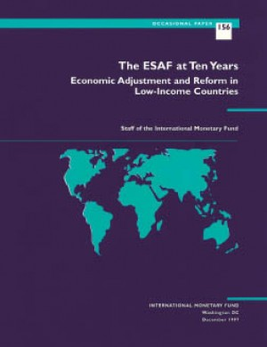 The ESAF at Ten Years: Economic Adjustment and Reform in Low-Income Countries by International Monetary Fund from Vearsa in Finance & Investments category