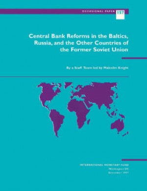 Central Bank Reforms in the Baltics, Russia, and the Other Countries of the Former Soviet Union by Malcolm  Knight from Vearsa in Finance & Investments category
