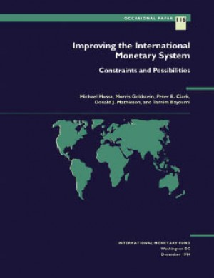 Improving the International Monetary System: Constraints and Possibilities by Morris Goldstein from Vearsa in Finance & Investments category
