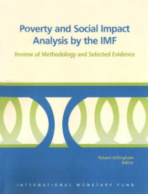 Poverty and Social Impact Analysis by the IMF: Review of Methodology and Selected Evidence by Robert Gillingham from Vearsa in Finance & Investments category
