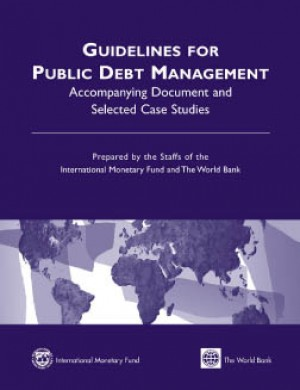 Guidelines for Public Debt Management: Accompanying Document and Selected Case Studies by International Monetary Fund from Vearsa in Finance & Investments category